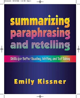 Summarizing, Paraphrasing, And Retelling By Kissner, Emily